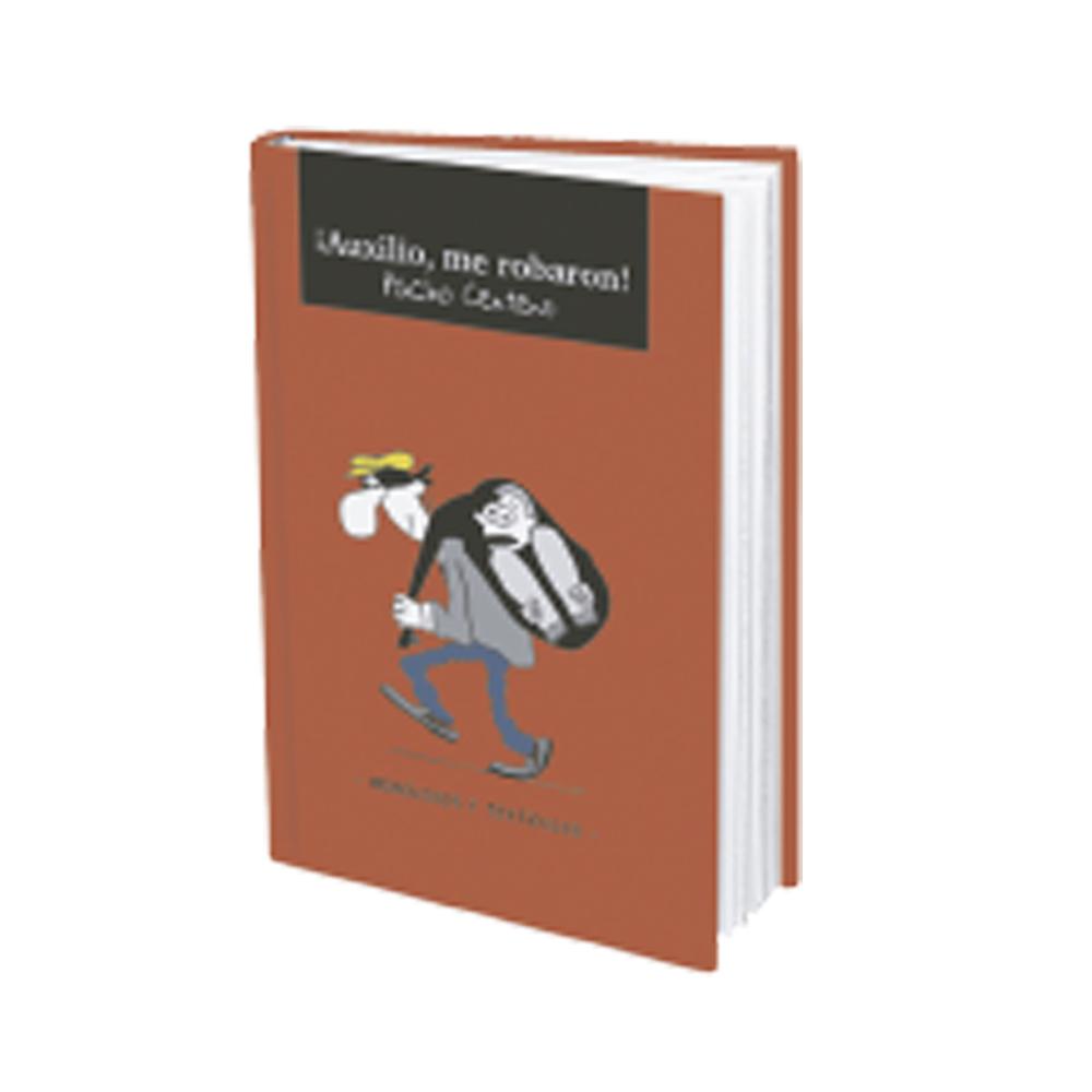 ¡Auxilio me Robaron! Monólogos y Textículos - Francisco Centeno Osma _1
